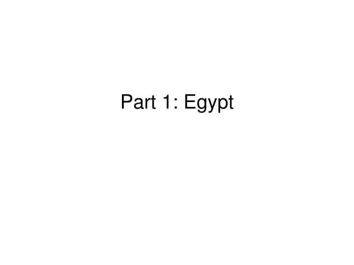 Part 1: Egypt