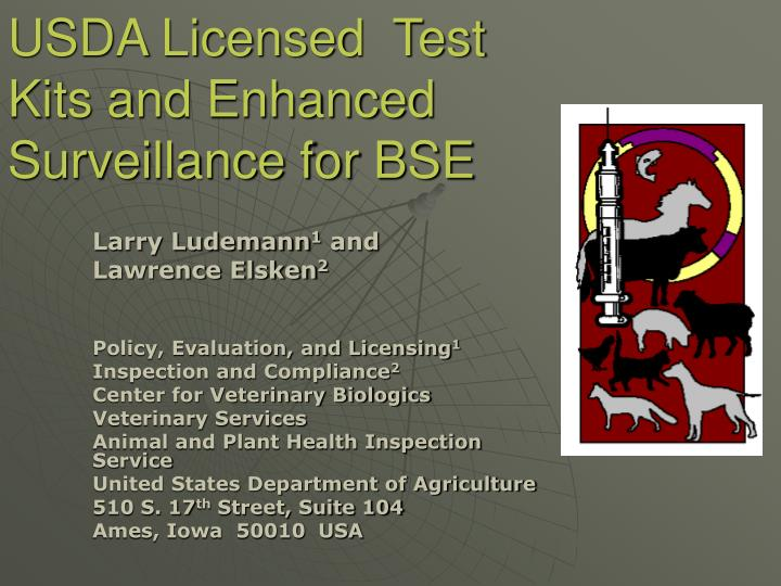 Usda licensed test kits and enhanced surveillance for bse
