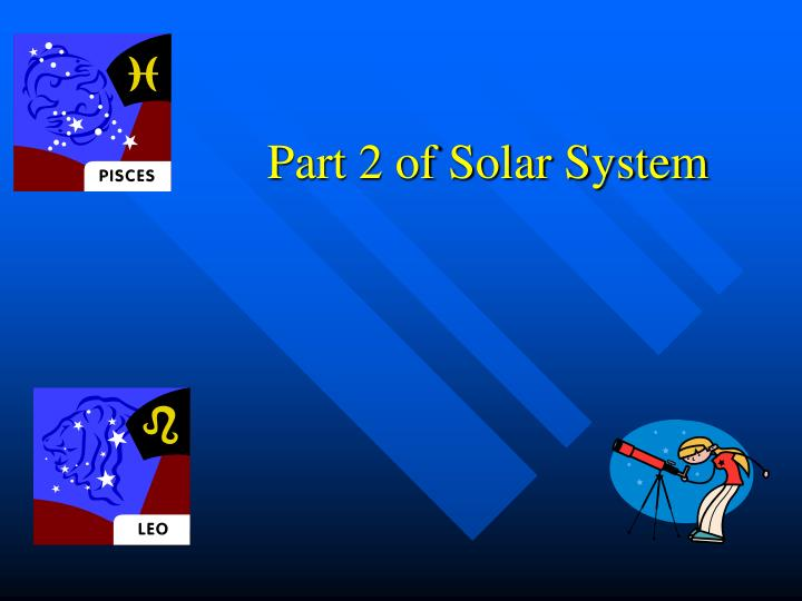 Part 2 of solar system