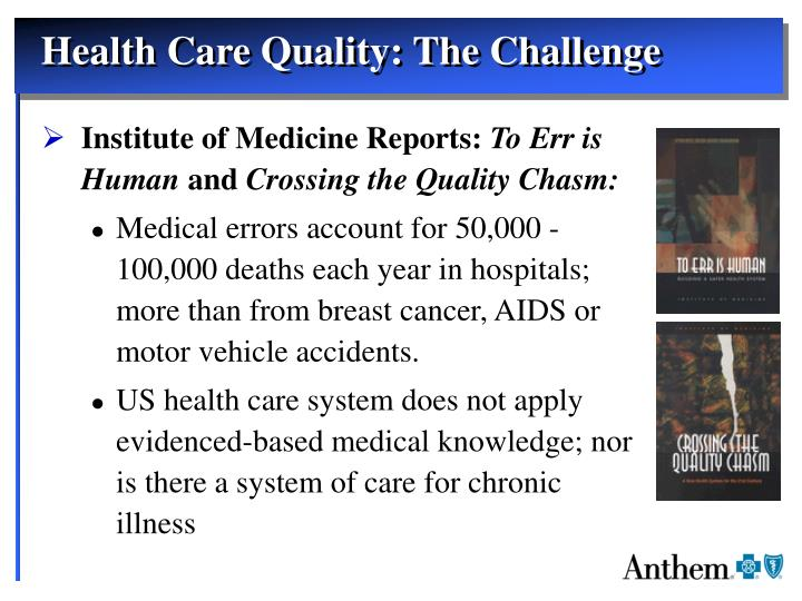 Health Care Quality: The Challenge