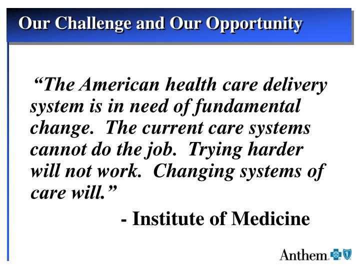 Our Challenge and Our Opportunity