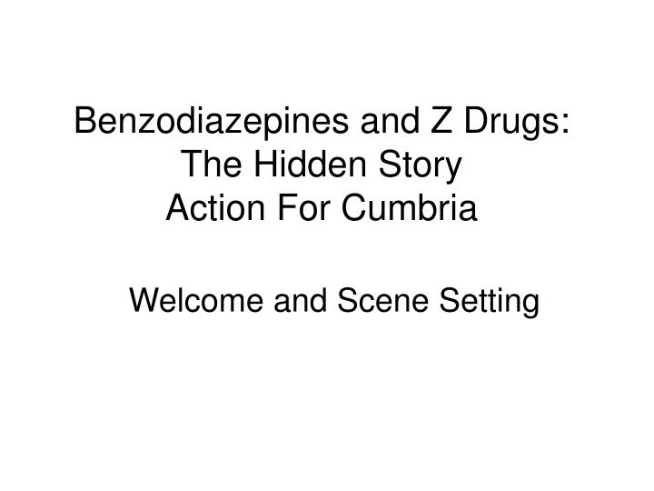 benzodiazepines and z drugs the hidden story action for cumbria