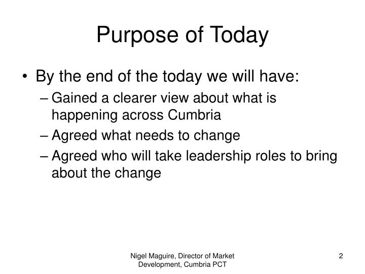 Purpose of Today