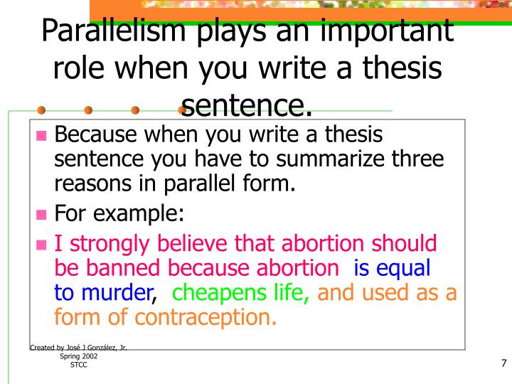 Parallelism plays an important role when you write a thesis sentence.