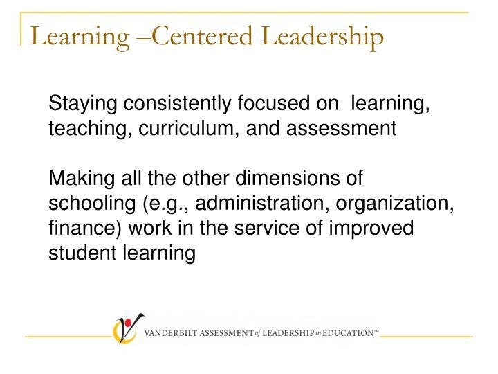 Learning –Centered Leadership