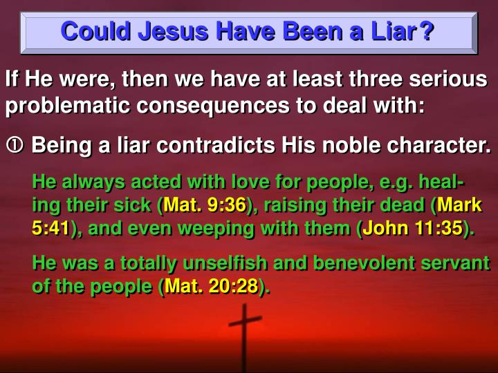 Could Jesus Have Been a        ?