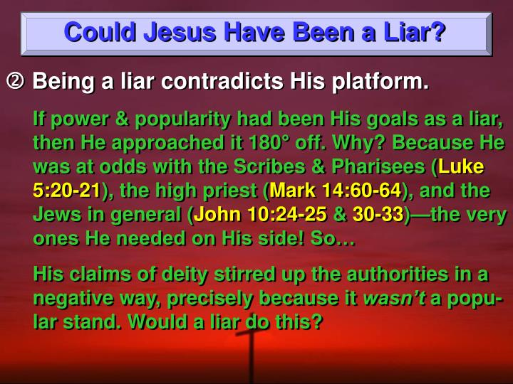 Could Jesus Have Been a Liar?