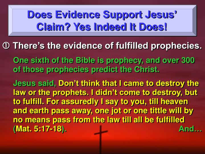Does Evidence Support Jesus' Claim? Yes Indeed It Does!
