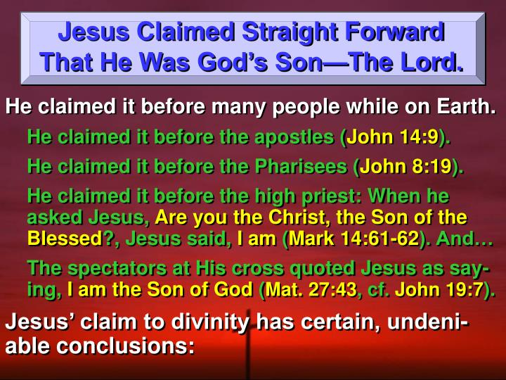 Jesus Claimed Straight Forward That He Was God's Son—The Lord.