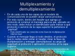 multiplexamiento y demultiplexamiento
