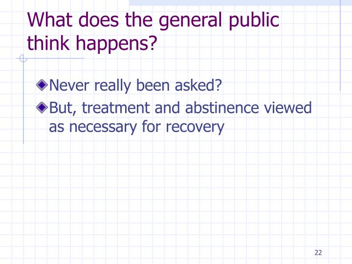 What does the general public think happens?