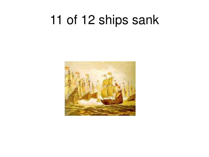 11 of 12 ships sank