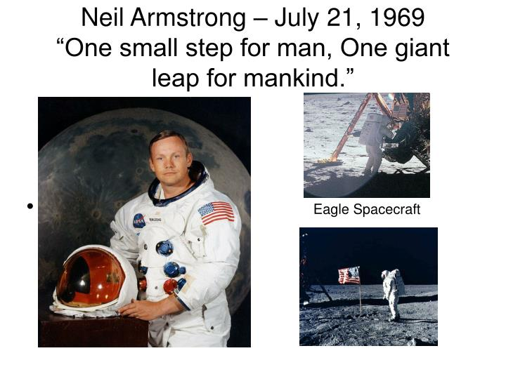 Neil Armstrong – July 21, 1969