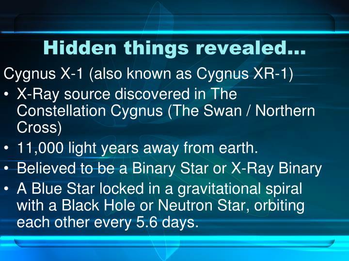 Cygnus X-1 (also known as Cygnus XR-1)