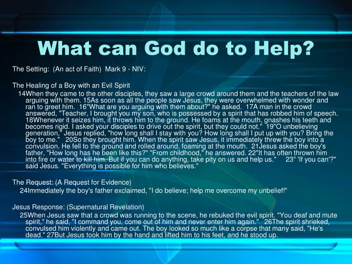 What can God do to Help?