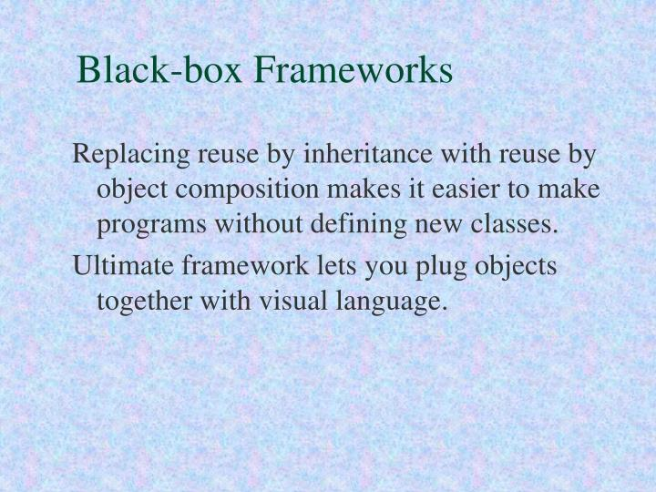 Black-box Frameworks