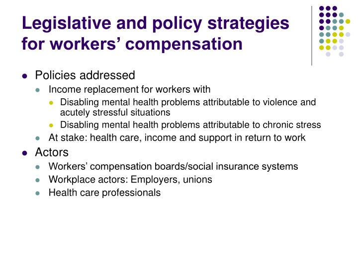 Legislative and policy strategies for workers' compensation