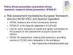 policy drives prevention prevention drives research research drives prevention istas 21