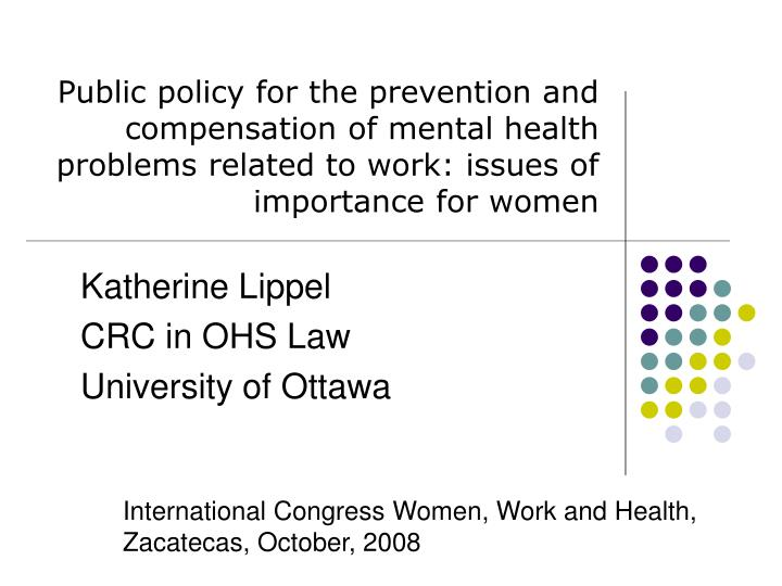 Public policy for the prevention and compensation of mental health problems related to work: issues of importance for women