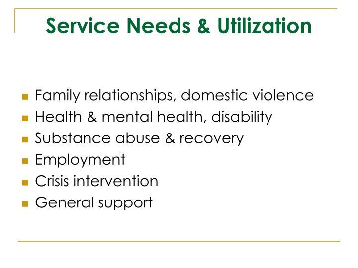Service Needs & Utilization