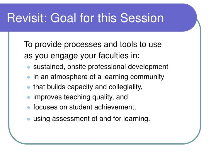 Revisit: Goal for this Session