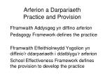 arferion a darpariaeth practice and provision