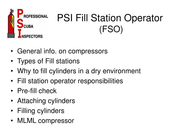 Psi fill station operator fso