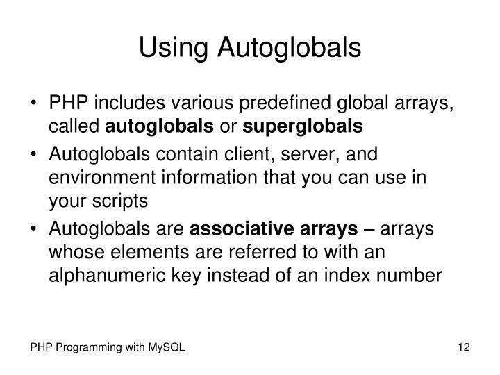 Using Autoglobals