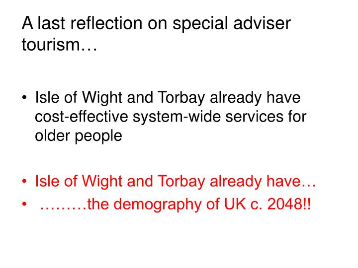 A last reflection on special adviser tourism…