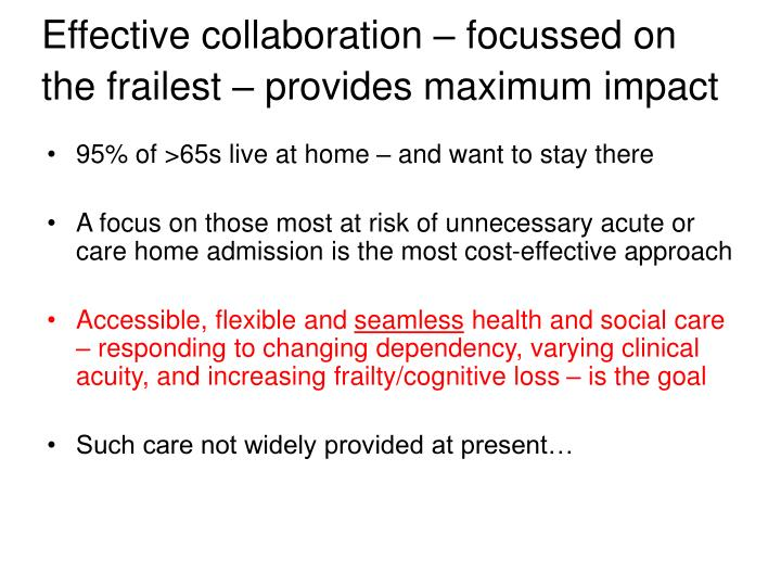 Effective collaboration – focussed on the frailest – provides maximum impact
