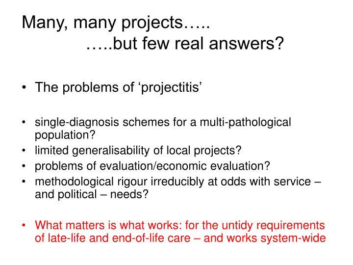 Many, many projects…..