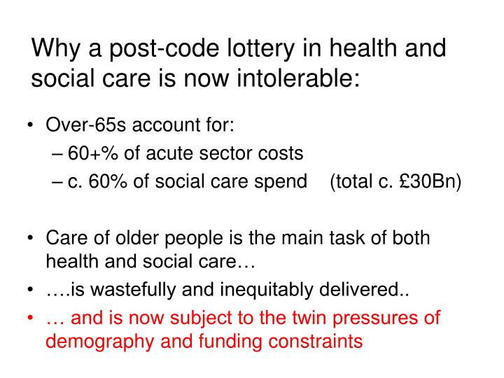 Why a post-code lottery in health and social care is now intolerable: