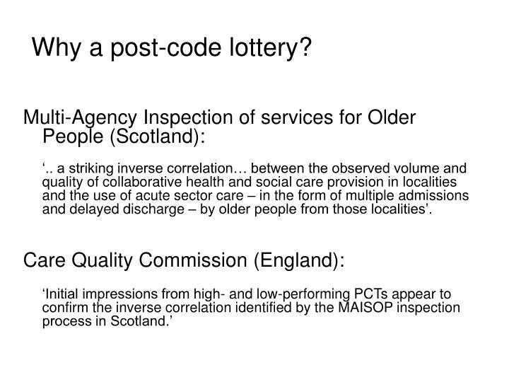 Why a post-code lottery?