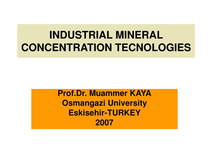 INDUSTRIAL MINERAL