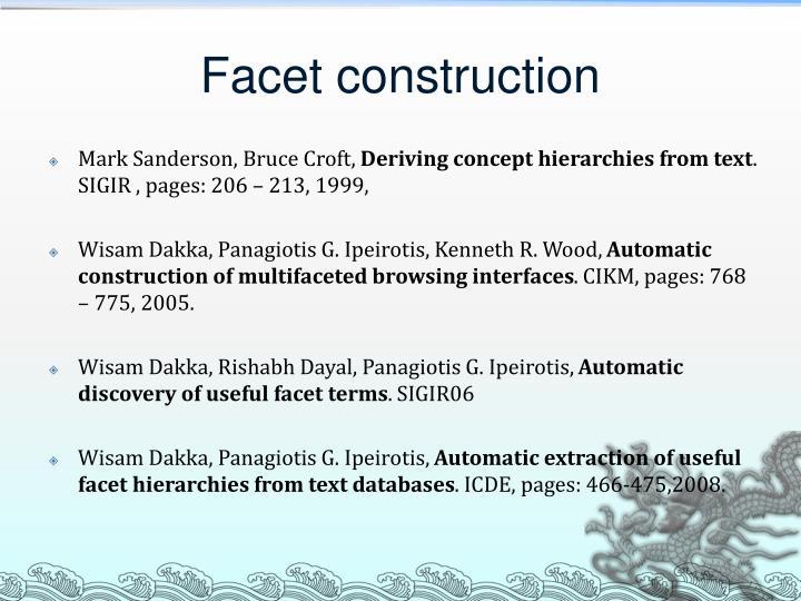 Facet construction