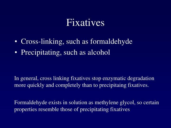 Fixatives