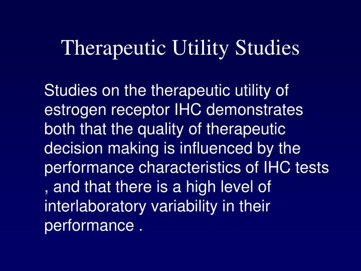 Therapeutic Utility Studies