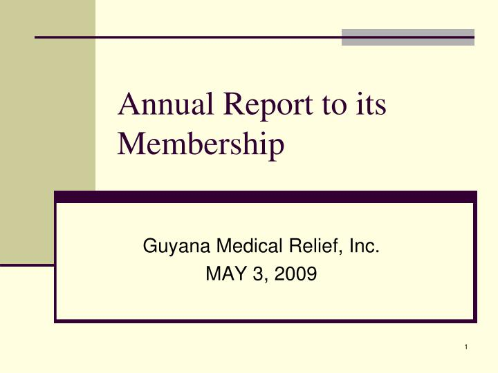 Annual report to its membership