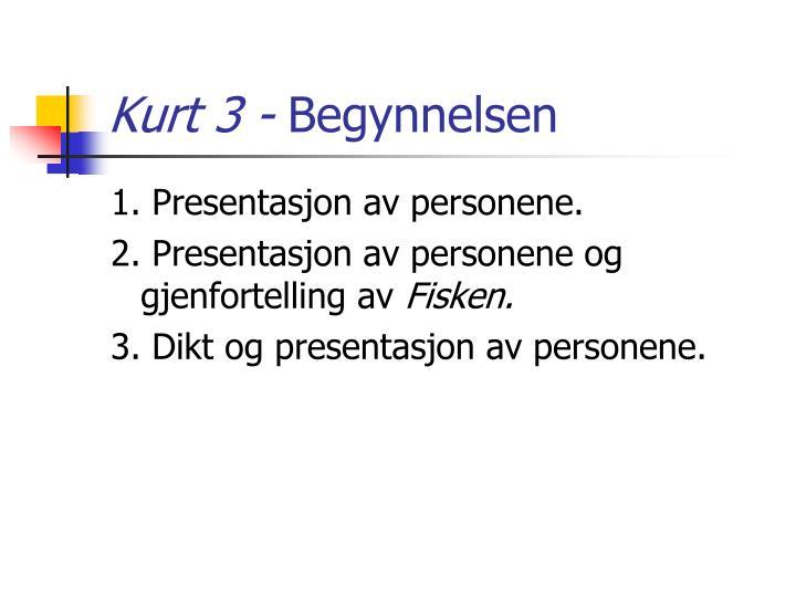 Kurt 3 -