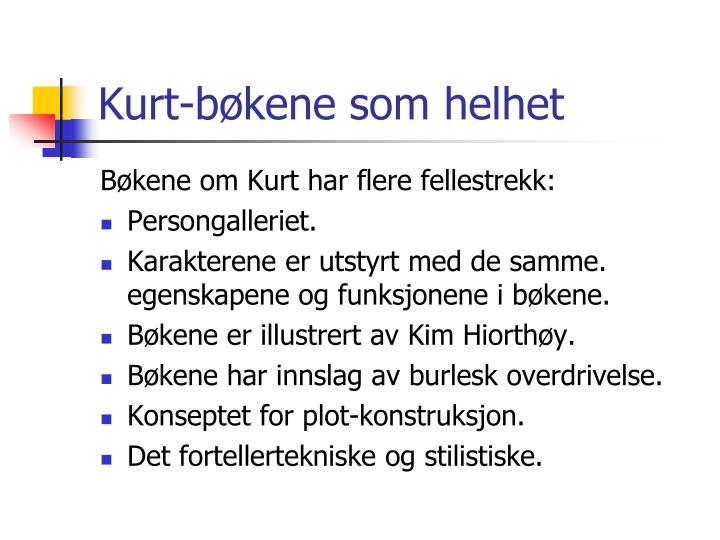 Kurt-bøkene som helhet