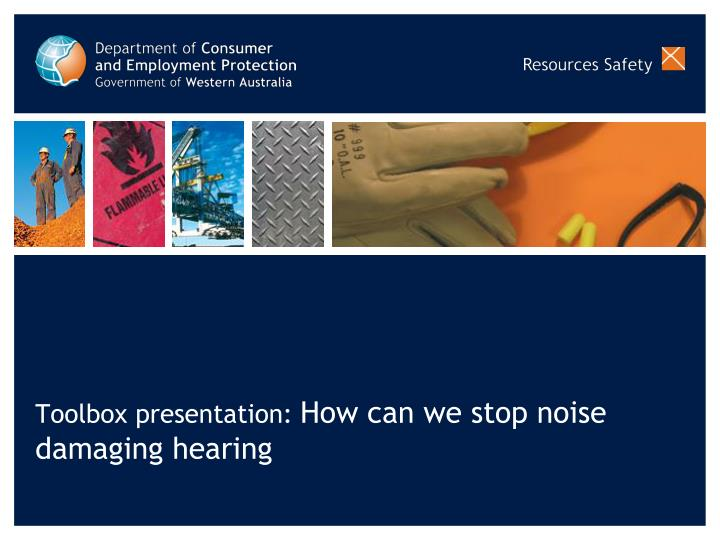 Toolbox presentation how can we stop noise damaging hearing