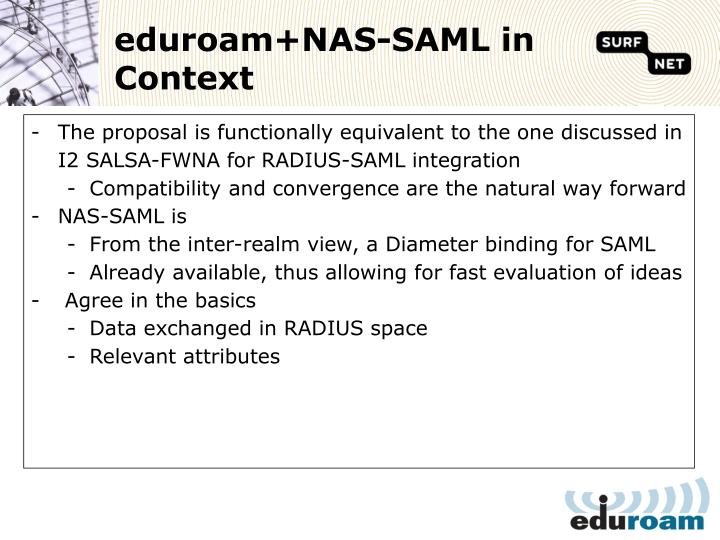 The proposal is functionally equivalent to the one discussed in I2 SALSA-FWNA for RADIUS-SAML integration