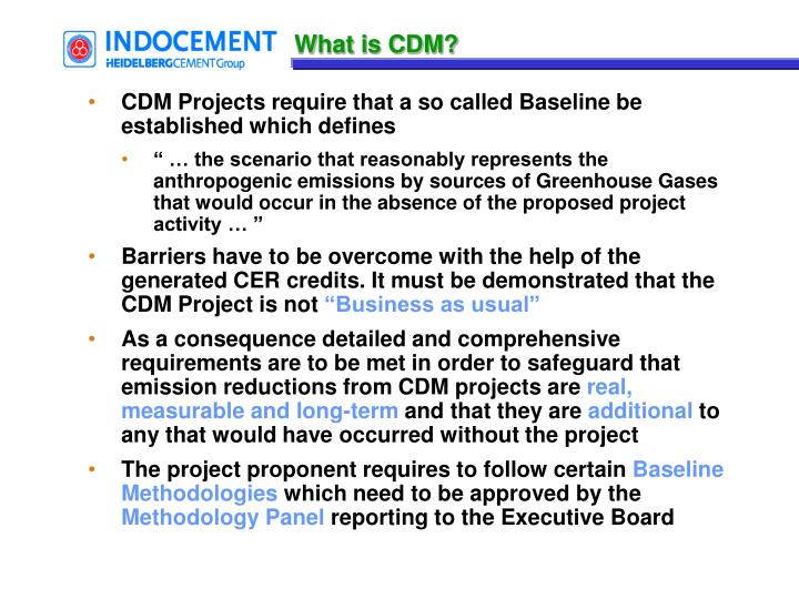 CDM Projects require that a so called Baseline be established which defines