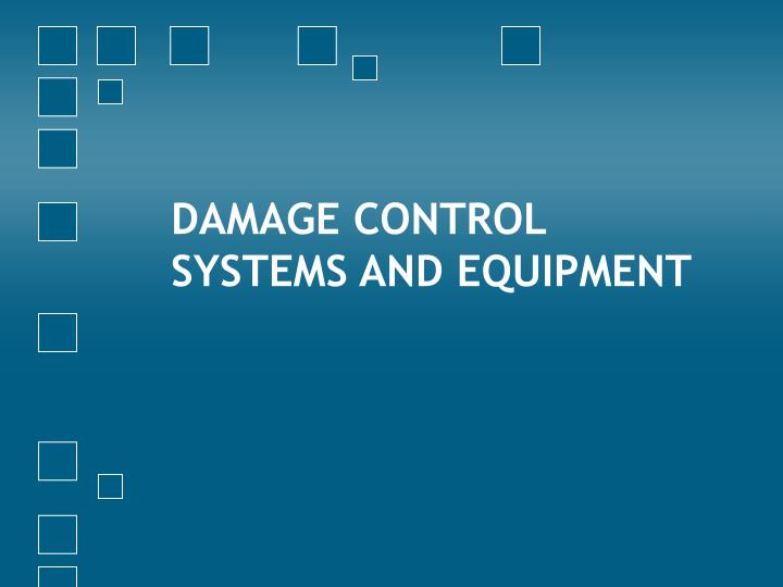 damage control systems and equipment