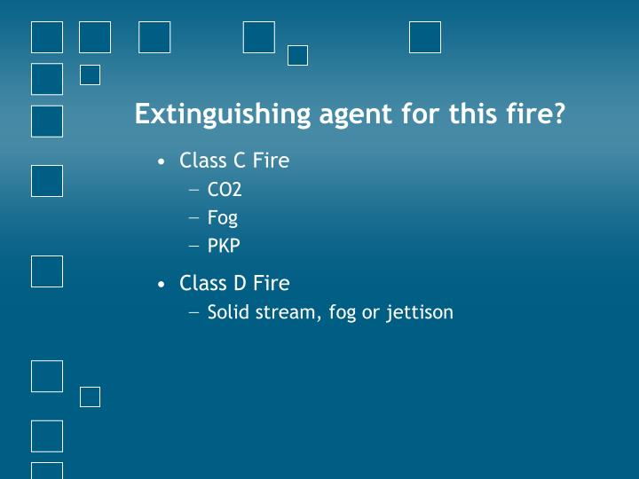 Extinguishing agent for this fire?