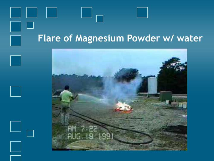 Flare of Magnesium Powder w/ water