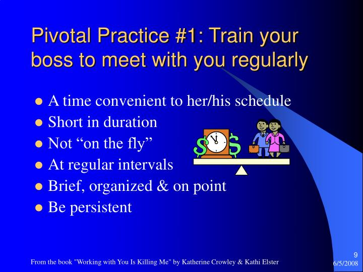Pivotal Practice #1: Train your boss to meet with you regularly