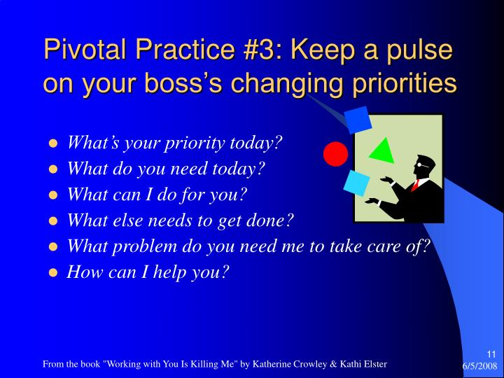 Pivotal Practice #3: Keep a pulse on your boss's changing priorities