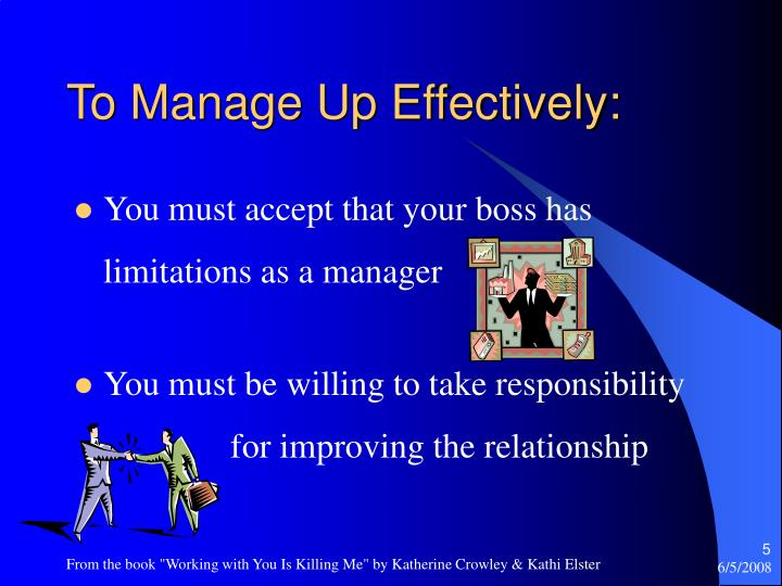 To Manage Up Effectively: