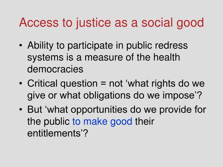 Access to justice as a social good